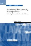 Establishing Supremacy of European Law : Making of an International Rule of Law in Europe (01 Edition)