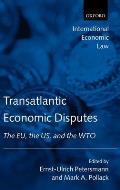 Transatlantic Economic Disputes: The Eu, the Us, and the Wto