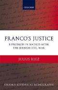 Franco's Justice: Repression in Madrid After the Spanish Civil War
