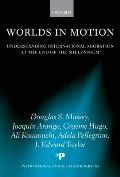 Worlds in Motion: Understanding International Migration at the End of the Millennium (International Studies in Demography)
