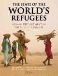 State of the Worlds Refugees Human Displacement in the New Millennium
