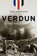 Verdun The Longest Battle of the Great War