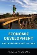 Economic Development: What Everyone Needs to Know (What Everyone Needs to Know)