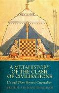 Metahistory of the Clash of Civilisation