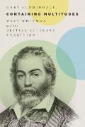 Containing Multitudes: Walt Whitman and the British Literary Tradition