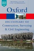 A Dictionary of Construction, Surveying and Civil Engineering (Oxford Paperback Reference)