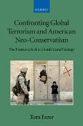 Confronting Global Terrorism and American Neo-Conservativism