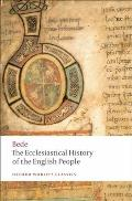 Ecclesiastical History of the English People The Greater Ch Ronicle Bedes Letter to Egbert