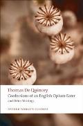 Confessions of an English Opium Eater & Other Writings