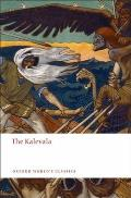 The Kalevala: An Epic Poem After Oral Tradition (Oxford World's Classics)