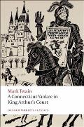 A Connecticut Yankee in King Arthur's Court (Oxford World's Classics) Mark Twain Cover