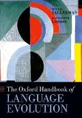 The Oxford Handbook of Language Evolution (Oxford Handbooks) Cover