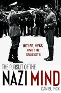 The Pursuit of the Nazi Mind: Hitler, Hess, and the Analysts Cover