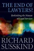 End of Lawyers Rethinking the Nature of Legal Services