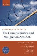 Blackstone's Guide To the Criminal Justice and Immigration Act 2008 (09 Edition)