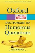 Oxford Dictionary of Humorous Quotations Oxford Dictionary of Humorous Quotations
