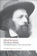Alfred Tennyson: The Major Works