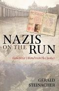 Nazis on the Run How Hitlers Henchmen Fled Justice