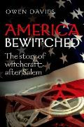 America Bewitched Witchcraft After Salem