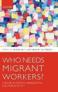 Who Needs Migrant Workers Labour Shortages Immigration & Public Policy