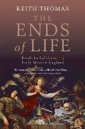 Ends of Life: Roads To Fulfillment in Early Modern England (10 Edition)