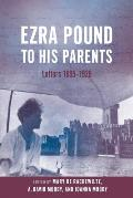 Ezra Pound to His Parents: Letters 1895-1929 Cover