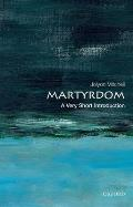 Martyrdom (Very Short Introductions) Cover