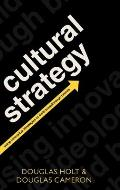 Cultural Strategy: Using Innovative Ideologies To Build Breakthrough Brands (10 Edition)