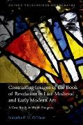 Contrasting Images of the Book of Revelation in Late Medieval and Early Modern Art: A Case Study in Visual Exegesis Cover
