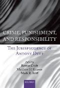 Crime, Punishment, and Responsibility: The Jurisprudence of Antony Duff