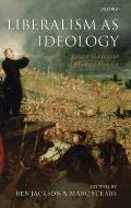 Liberalism as Ideology Essays in Honour of Michael Freeden