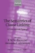 The Semantics of Clause Linking: A Cross-Linguistic Typology (Explorations in Linguistic Typology)