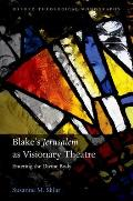 Blakes Jerusalem as Visionary Theatre Entering the Divine Body