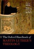 The Oxford Handbook of Martin Luther's Theology (Oxford Handbooks)
