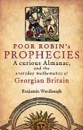 Poor Robin's Prophesies: A Curious Almanac, and the Everyday Mathematics of Georgian England