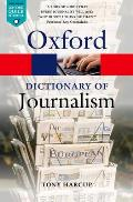 A Dictionary of Journalism (Oxford Paperback Reference)