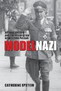 Model Nazi: Arthur Greiser and the Occupation of Western Poland