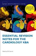 Essential Revision Notes for Cardiology KBA (Oxford Higher Specialty Training)