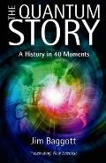 Quantum Story A History in 40 Moments