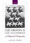 Lie Groups & Lie Algebras a Physicists Perspective
