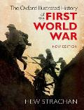 The Oxford Illustrated History of the First World War (Oxford Illustrated Histories)