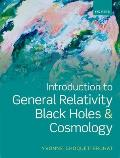 Introduction to General Relativity, Black Holes and Cosmology