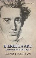 Kierkegaard: Exposition and Critique