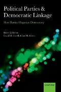 Political Parties & Democratic Linkage How Parties Organize Democracy