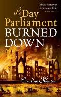 The Day Parliament Burned Down
