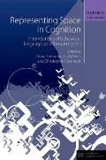 Representing Space in Cognition Interrelations of Behaviour Language & Formal Models