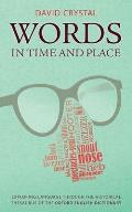 Words in Time and Place: Exploring Language Through the Historical Thesaurus of the Oxford English Dictionary