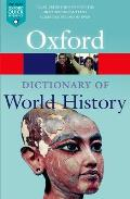 A Dictionary of World History (Oxford Paperback Reference)
