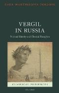 Vergil in Russia: National Identity and Classical Reception (Classical Presences)