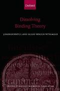 Dissolving Binding Theory (Oxford Studies in Theoretical Linguistics)